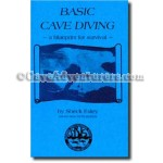 Basic Cave Diving:  A Blueprint for Survival